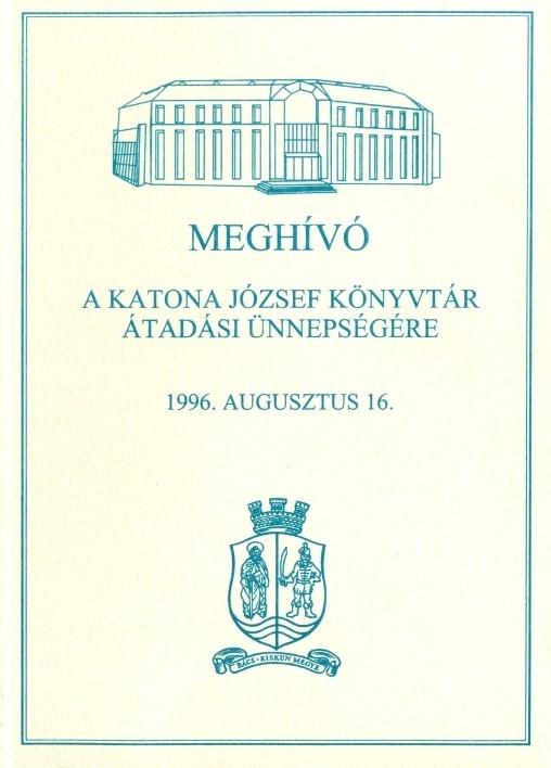 Meghívó a Katona József Könyvtár átadási ünnepségére - 1996. augusztus 16.
