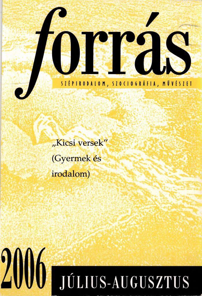 """Forrás, 2006. 7-8. """"Kicsi versek"""" Gyermek és irodalom"""