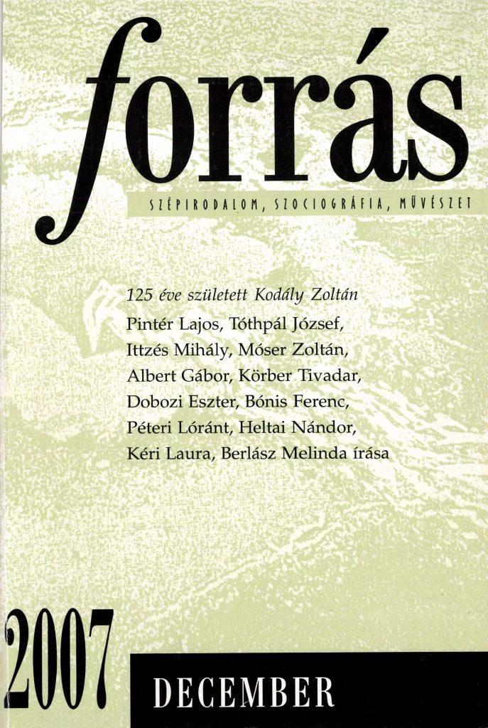 Forrás, 2007. 12. 125 éve született Kodály Zoltán
