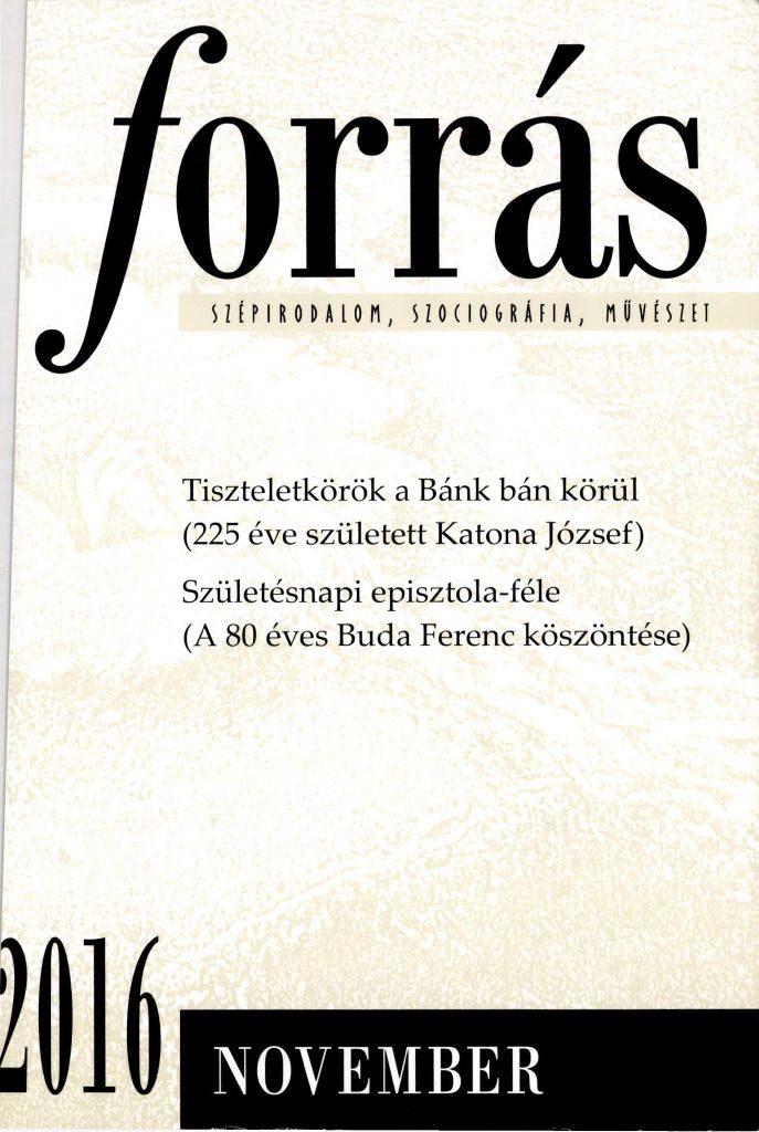 Forrás, 2016. 11. Katona József 200 - Buda Ferenc 80