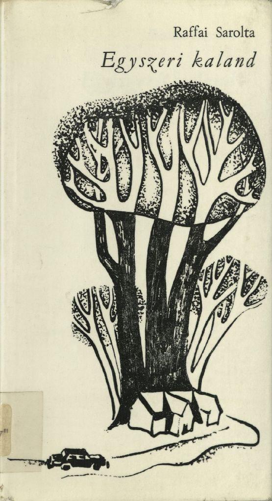 Raffai Sarolta: Egyszeri kaland, 1975.