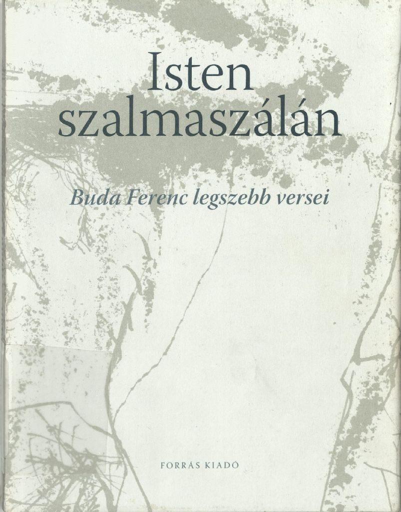 Buda Ferenc: Isten szalmaszálán, 2006.