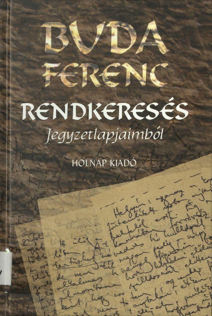 Buda Ferenc: Rendkeresés, 2009.