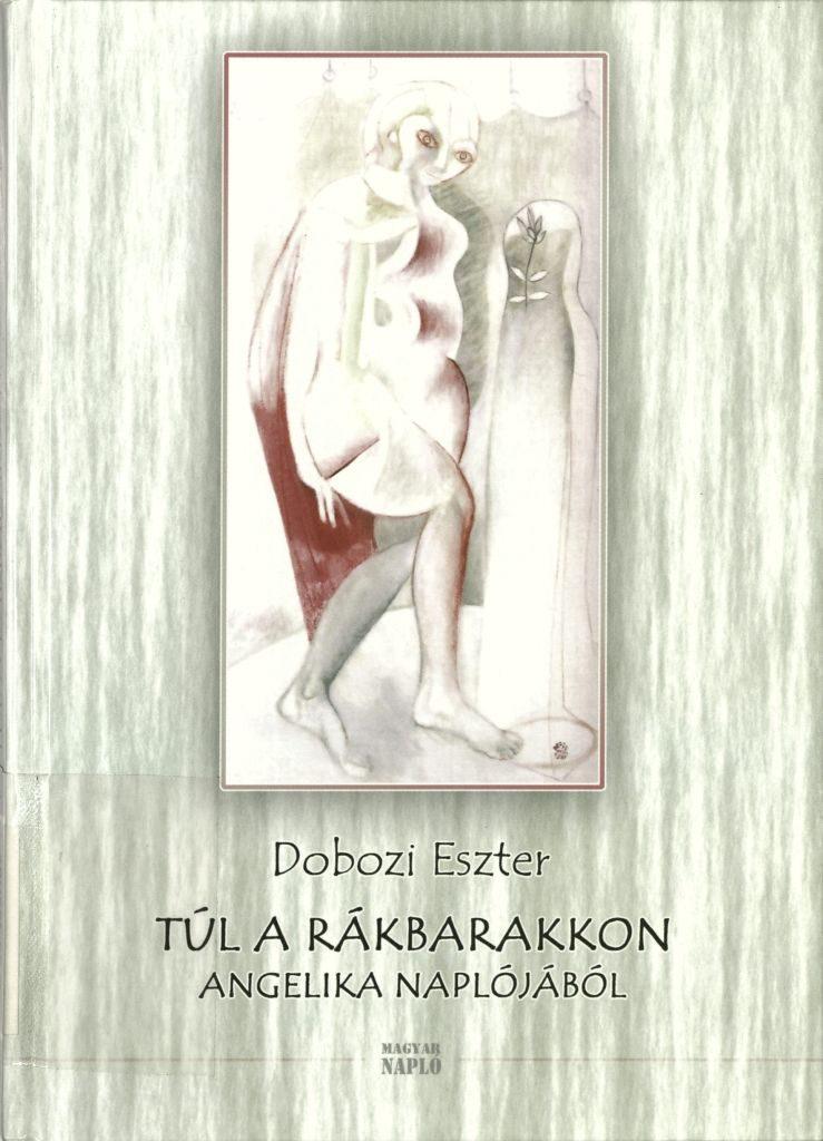 Dobozi Eszter: Túl a rákbarakon, 2008.