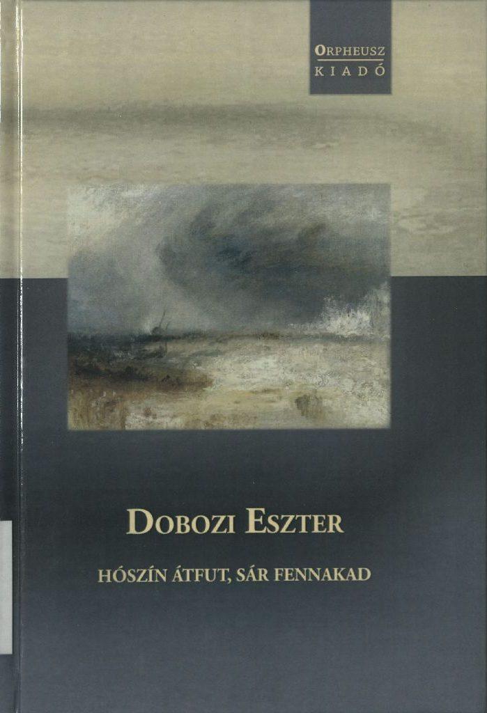 Dobozi Eszter: Hószín átfut, sár fennakad, 2018.