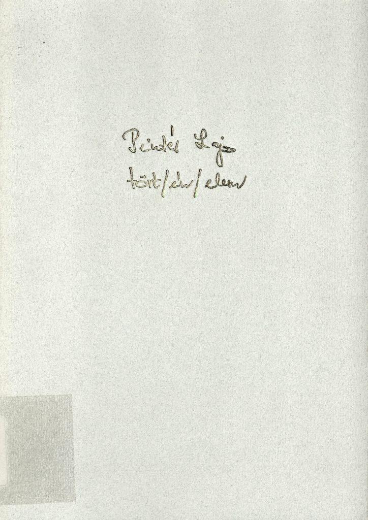 Pintér Lajos: Tört/én/elem, 1999.
