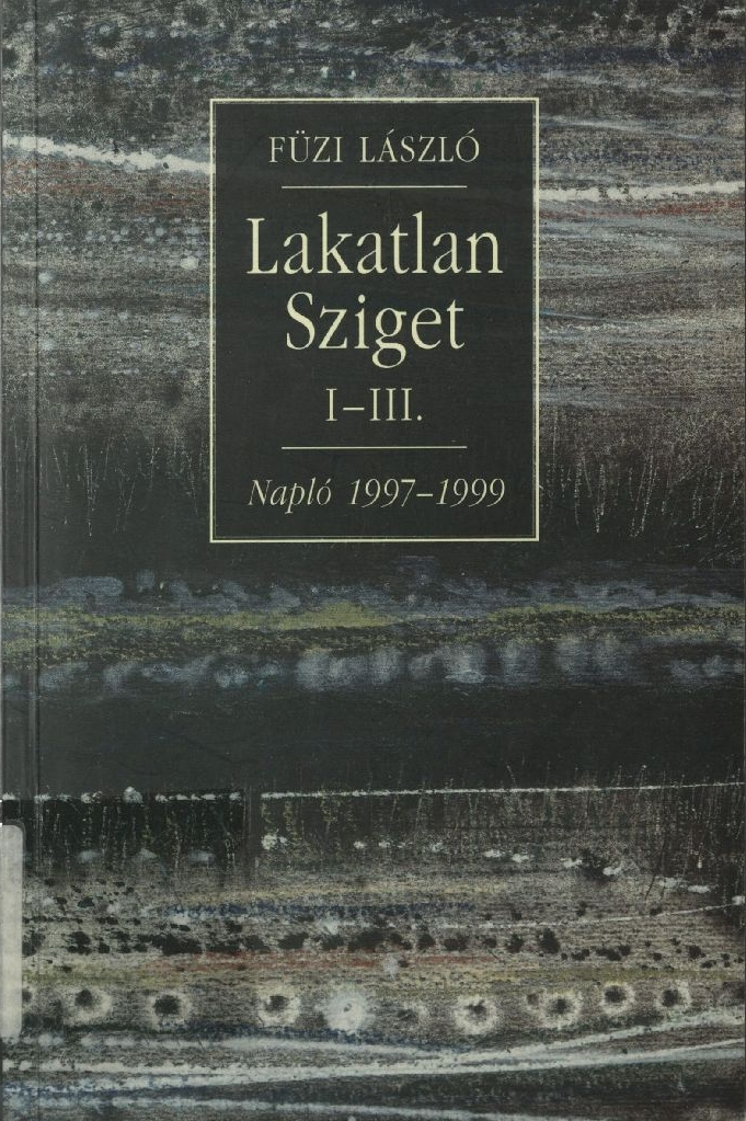 Füzi László: Lakatlan Sziget, 2000.