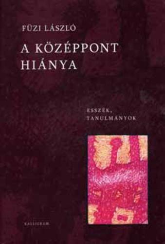 Füzi László: A középpont hiánya, 2008.