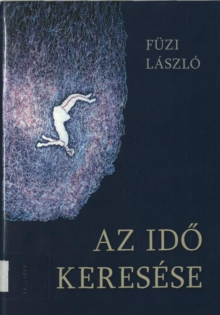 Füzi László: Az idő keresése, 2017.