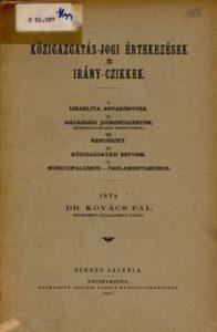 Közigazgatás-jogi értekezések és irány-czikkek / írta Dr. Kovács Pál. - Kecskeméten : Szerző, 1887. - 43 p. ; 8° (22 cm)