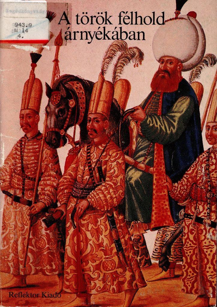 Magyar évszázadok - A török félhold árnyékában