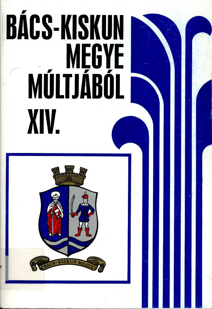 Bács-Kiskun megye múltjából XIV. kötet