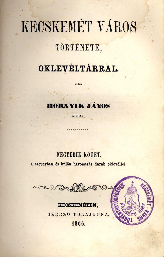 Kecskemét város története oklevéltárral - 4. köt.: Kurucz-világ 1703-1711