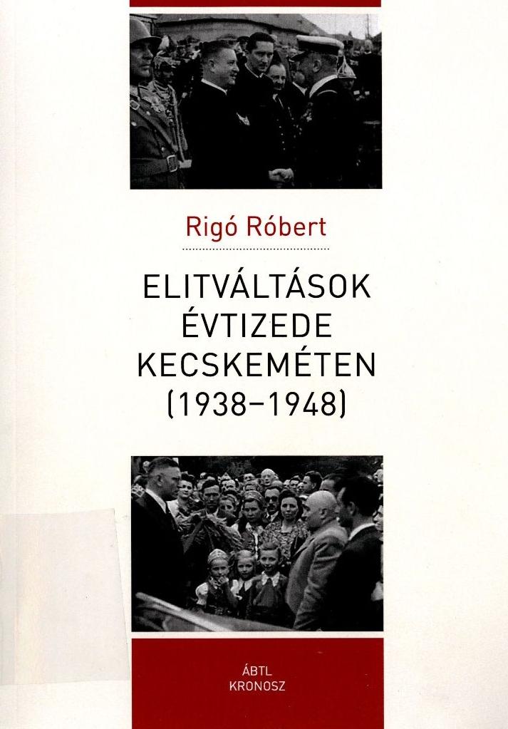 Elitváltások évtizede Kecskeméten, 1938-1948