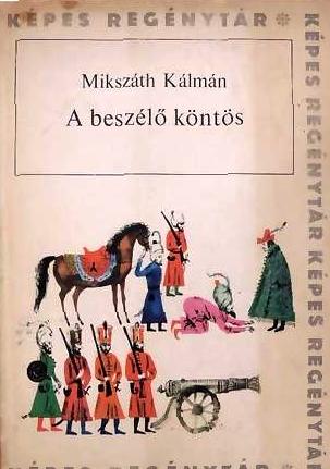 A beszélő köntös / Mikszáth Kálmán, ill. Würtz Ádám. - Bp. : Szépirodalmi Könyvkiadó, 1967.