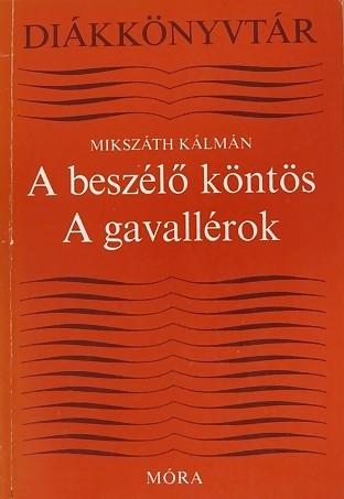 A beszélő köntös ; A gavallérok / Mikszáth Kálmán; [ill. Győry Miklós]. - 8. kiad. - Budapest : Móra, 1977.