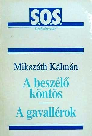 A beszélő köntös / Mikszáth Kálmán. - Budapest : [Sós Antikvárium], 1992.