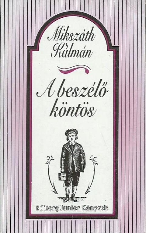 A beszélő köntös / Mikszáth Kálmán. - 2. kiad. - [Budapest] : Editorg, 1994.