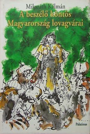 A beszélő köntös : történelmi regény ; Magyarország lovagvárai : legendák