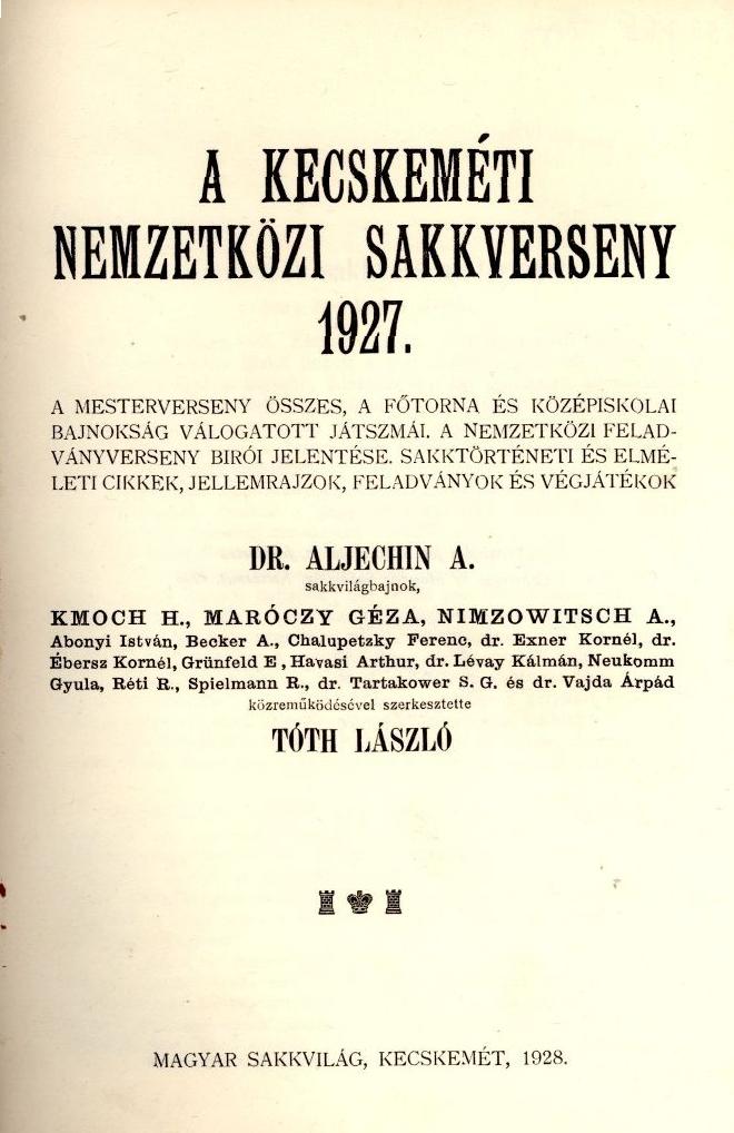 A kecskeméti nemzetközi sakkverseny 1927. c. könyv címlapja