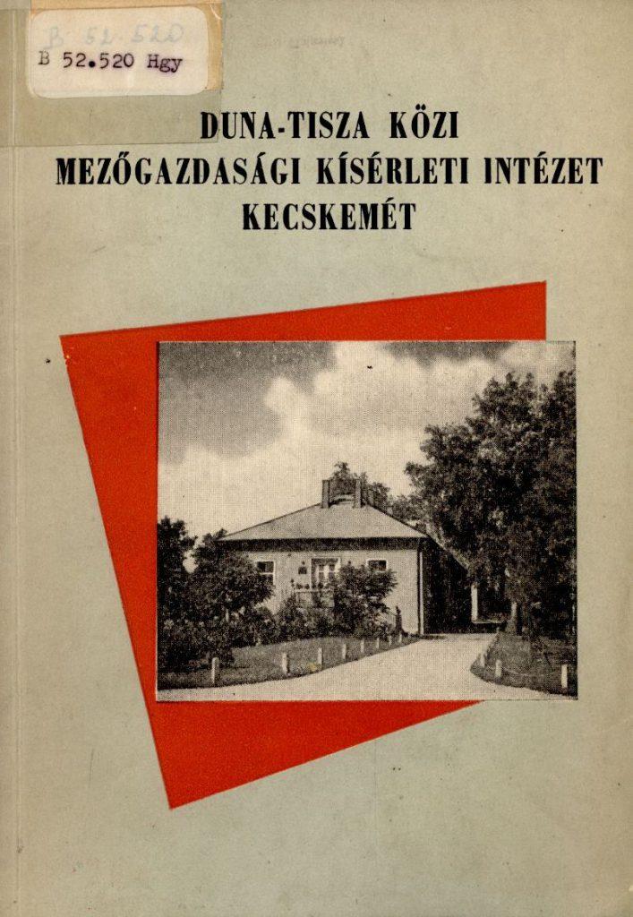 Duna-Tisza Közi Mezőgazdasági Kísérleti Intézet, Kecskemét, 1963.