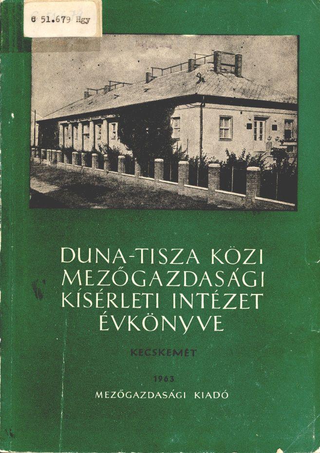 Duna-Tisza Közi Mezőgazdasági Kísérleti Intézet évkönyve, 1963.