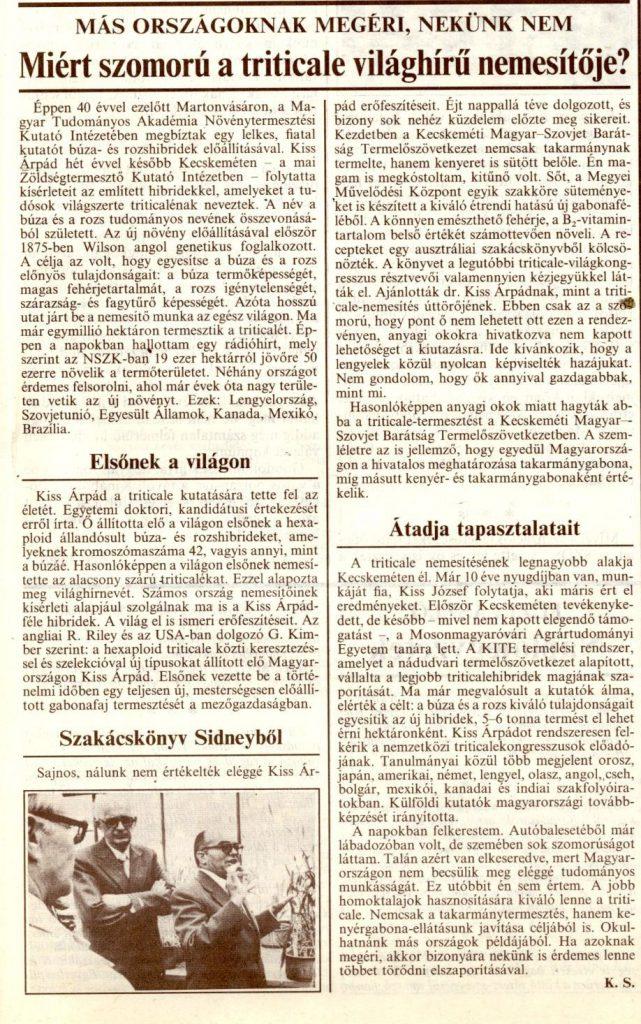 Miért szomorú a triticale világhírű nemesítője? : Más országoknak megéri, nekünk nem / K. S. In: Kecskeméti lapok. - 86. évf. 37. sz. (1990. szept. 14.), p. 7.