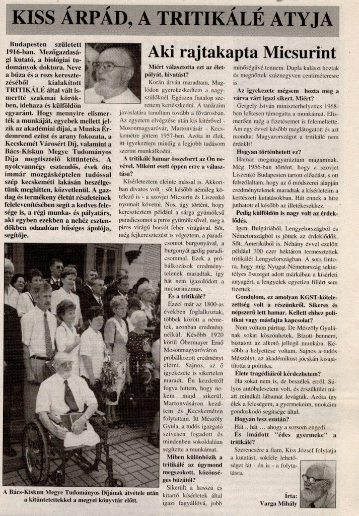 Kiss Árpád, a Tritikálé atyja : Aki rajtakapta Micsurint In: Köztér. - 3. évf. 9. sz. (2000. szept.), p.11