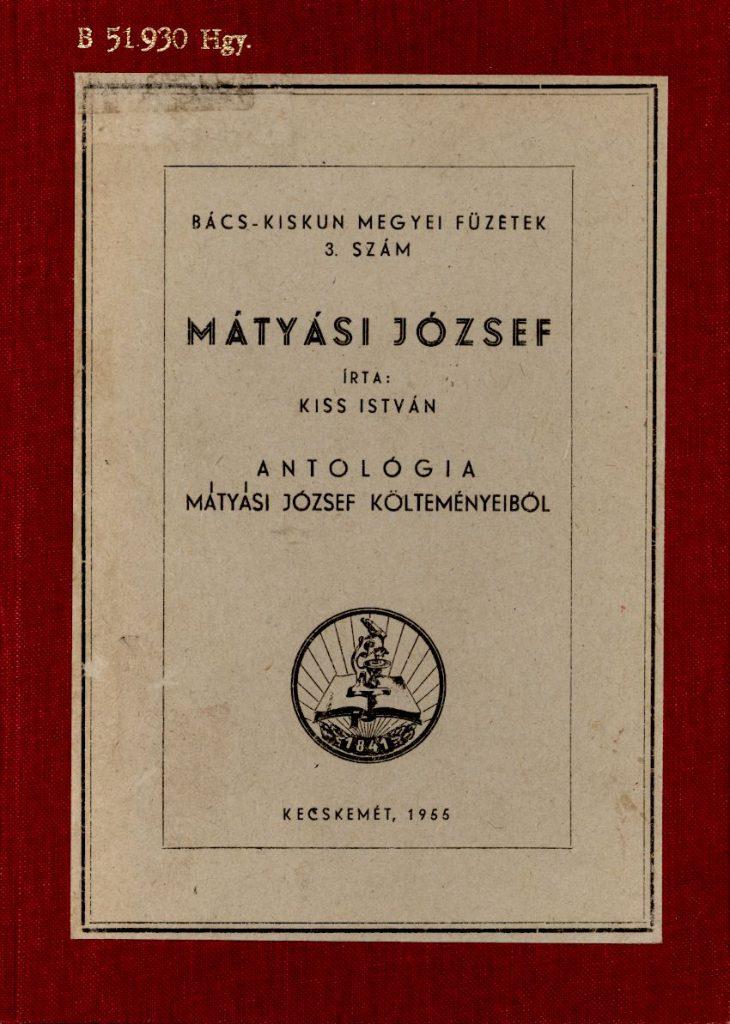 Kiss István: Mátyási József. Antológia Mátyási József költeményeiből