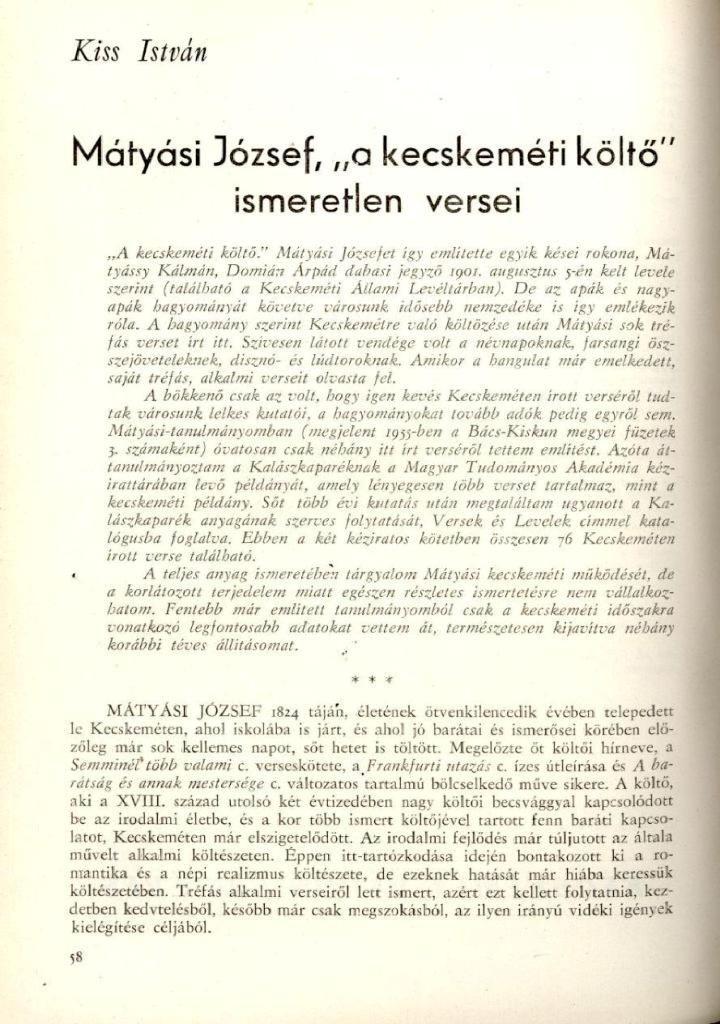 """Mátyási József, a """"kecskeméti költő"""" ismeretlen versei / Kiss István In: Kiskunság, 1968. 1-2. sz., p. 58-65."""