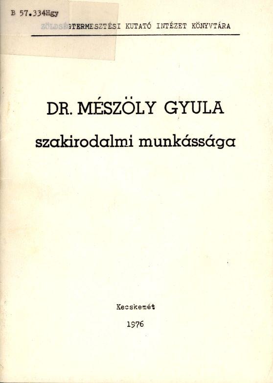 Dr. Mészöly Gyula szakirodalmi munkássága