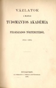 Vázlatok a Magyar Tudományos Akadémia félszázados történetéből