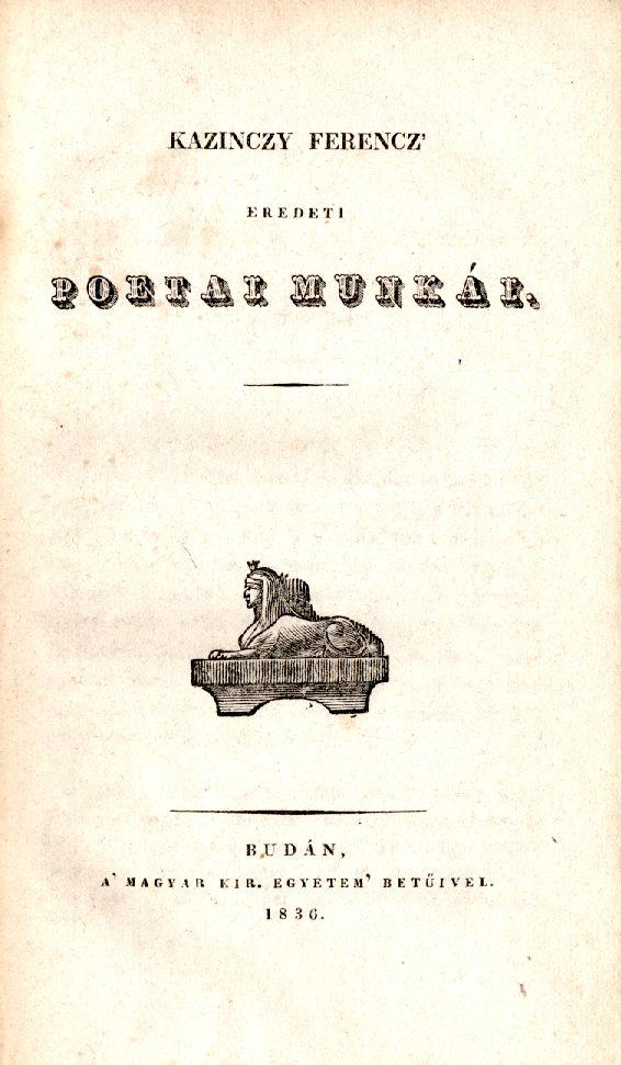 Kazinczy Ferencz eredeti poetai munkái